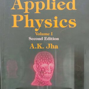 A Textbook of Applied Physics Vol 1 by AK Jha